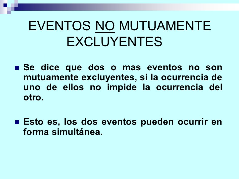 EVENTOS NO MUTUAMENTE EXCLUYENTES