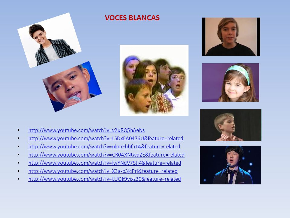 VOCES BLANCAS http://www.youtube.com/watch v=v2uRQ5hAeNs