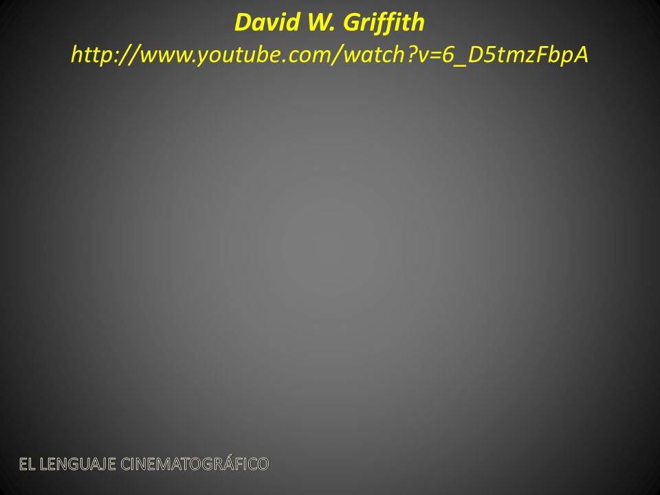 David W. Griffith http://www.youtube.com/watch v=6_D5tmzFbpA