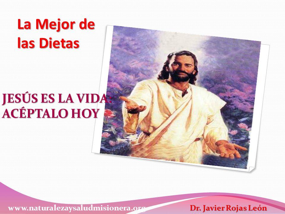 La Mejor de las Dietas JESÚS ES LA VIDA: ACÉPTALO HOY