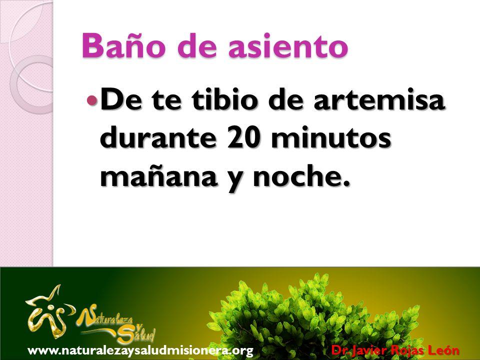 Baño de asiento De te tibio de artemisa durante 20 minutos mañana y noche. www.naturalezaysaludmisionera.org.
