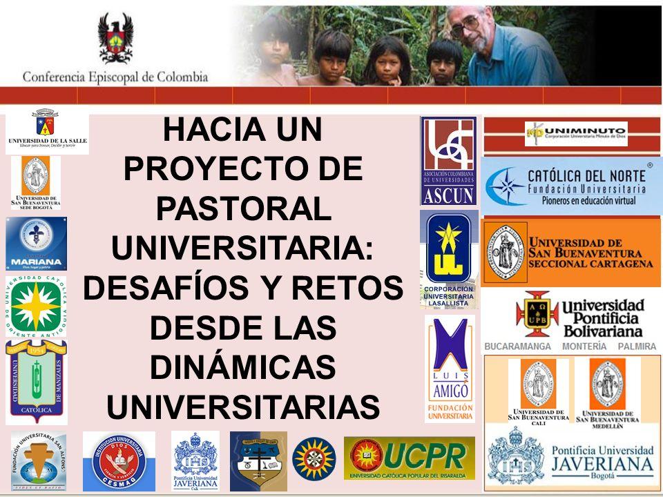 HACIA UN PROYECTO DE PASTORAL UNIVERSITARIA: DESAFÍOS Y RETOS DESDE LAS DINÁMICAS UNIVERSITARIAS