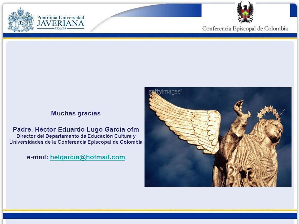Padre. Héctor Eduardo Lugo García ofm e-mail: helgarcia@hotmail.com