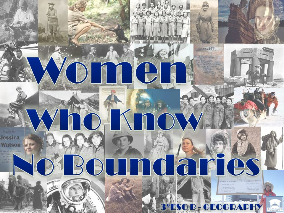 Women Who Know No Boundaries 3ºESO B - GEOGRAPHY