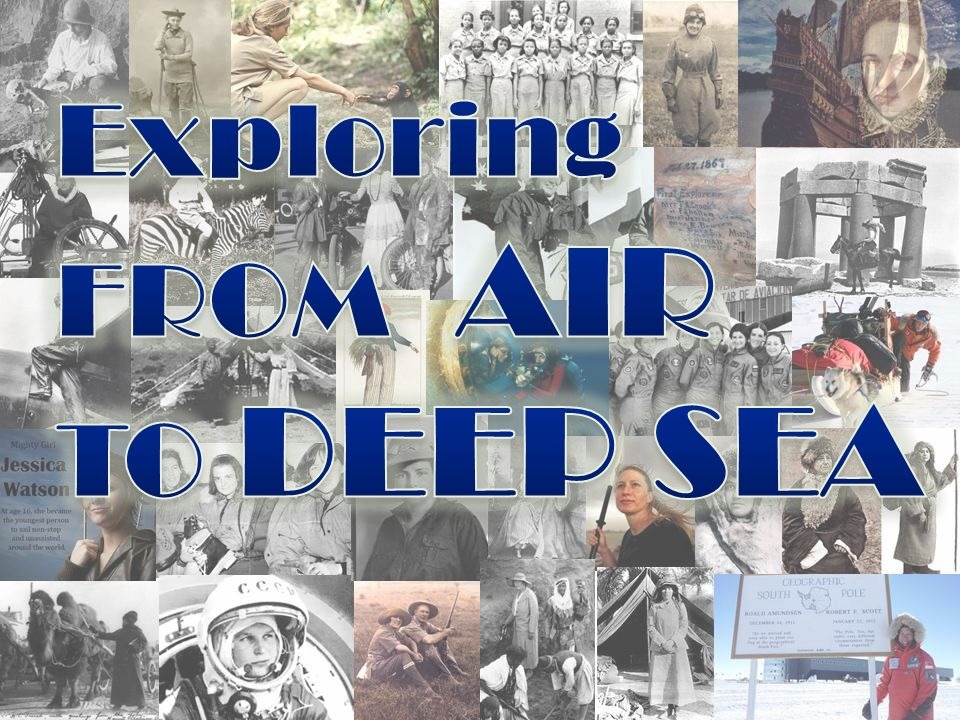 Exploring FROM AIR TO DEEP SEA