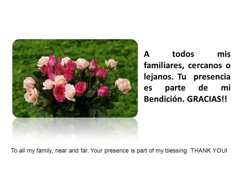 A todos mis familiares, cercanos o lejanos