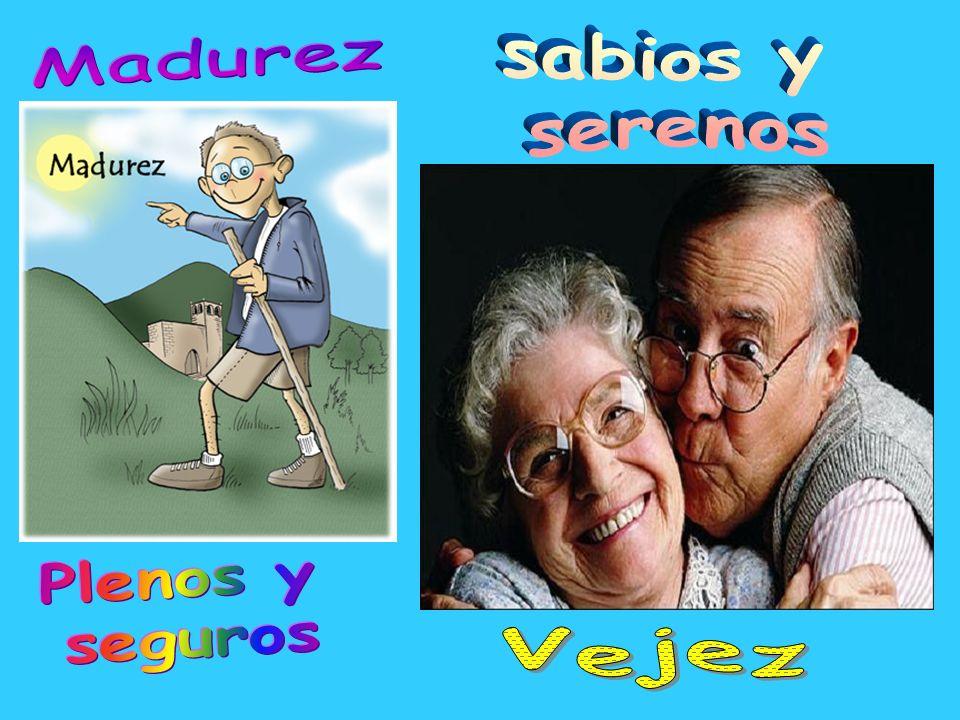 sabios y serenos Madurez Plenos y seguros Vejez