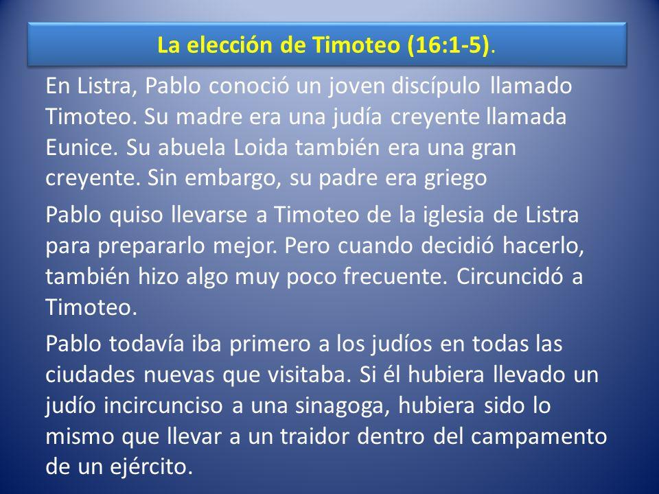 La elección de Timoteo (16:1-5).
