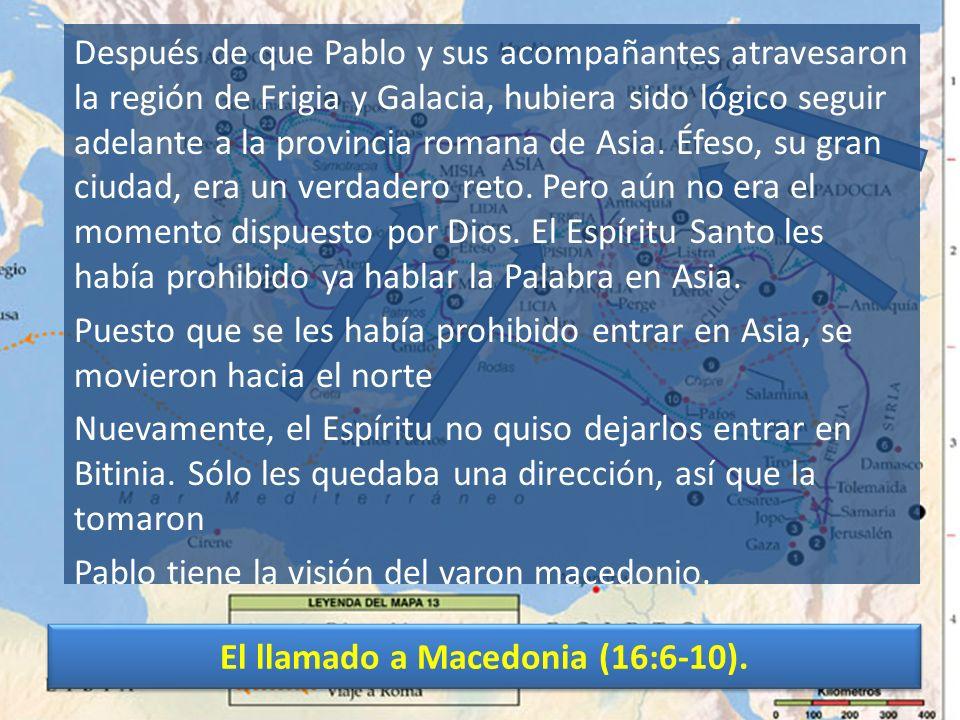 El llamado a Macedonia (16:6-10).