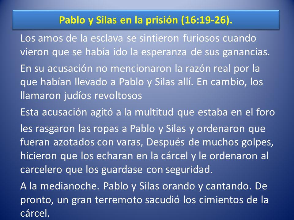 Pablo y Silas en la prisión (16:19-26).