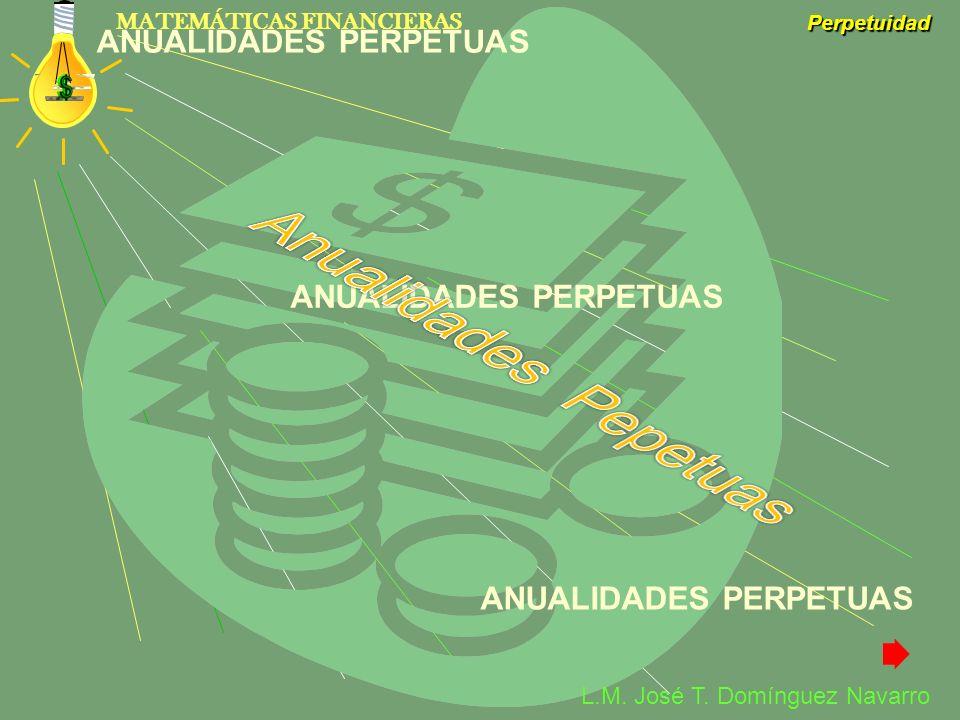 Anualidades Pepetuas ANUALIDADES PERPETUAS ANUALIDADES PERPETUAS