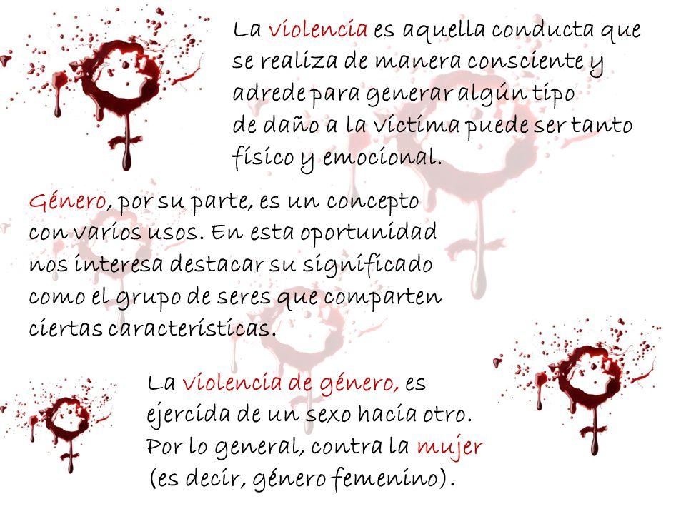 La violencia es aquella conducta que se realiza de manera consciente y adrede para generar algún tipo de daño a la víctima puede ser tanto físico y emocional.