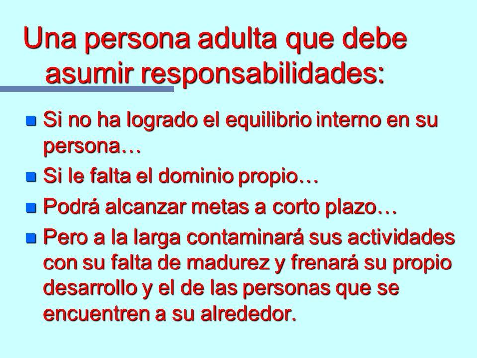 Una persona adulta que debe asumir responsabilidades: