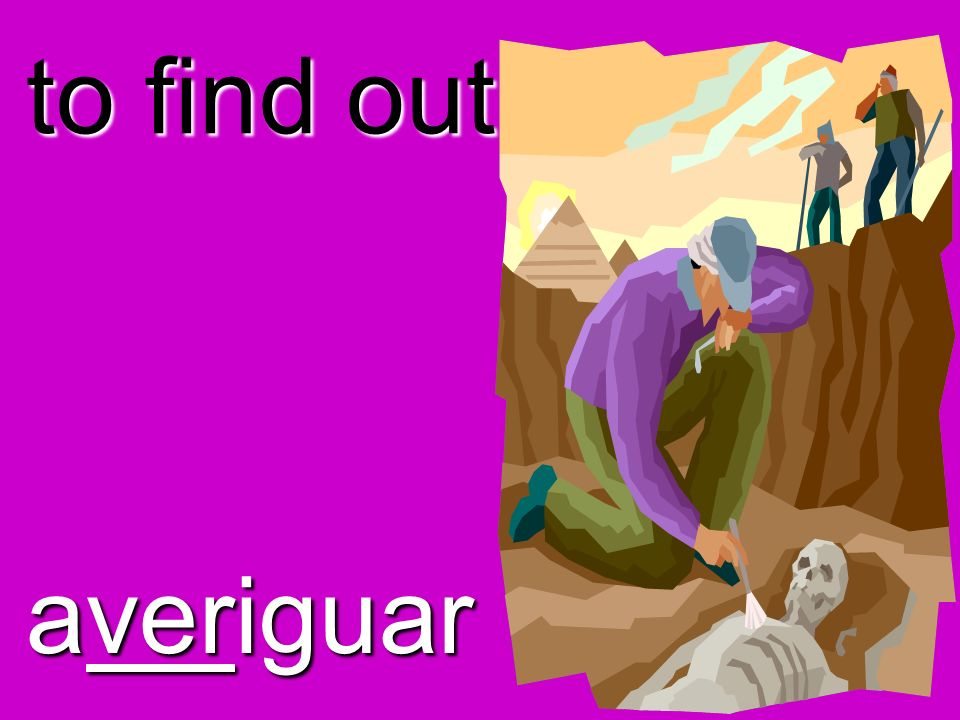 to find out averiguar