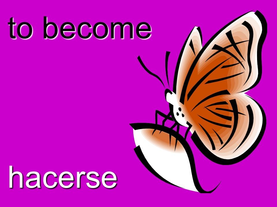 to become hacerse