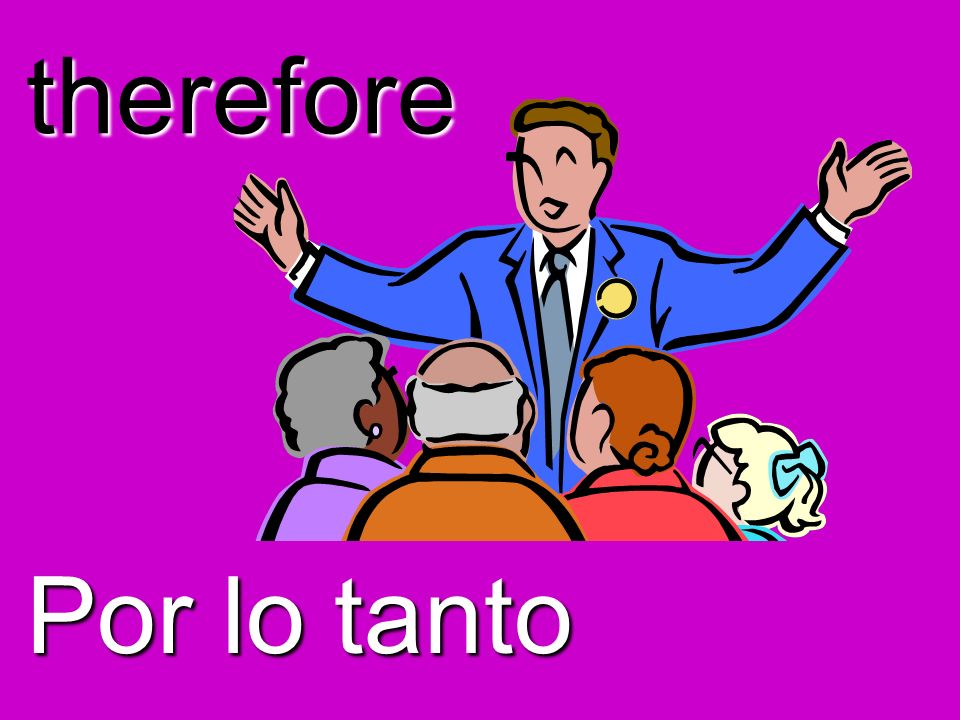 therefore Por lo tanto