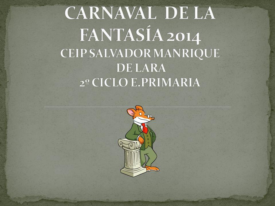 CARNAVAL DE LA FANTASÍA 2014 CEIP SALVADOR MANRIQUE DE LARA 2º CICLO E