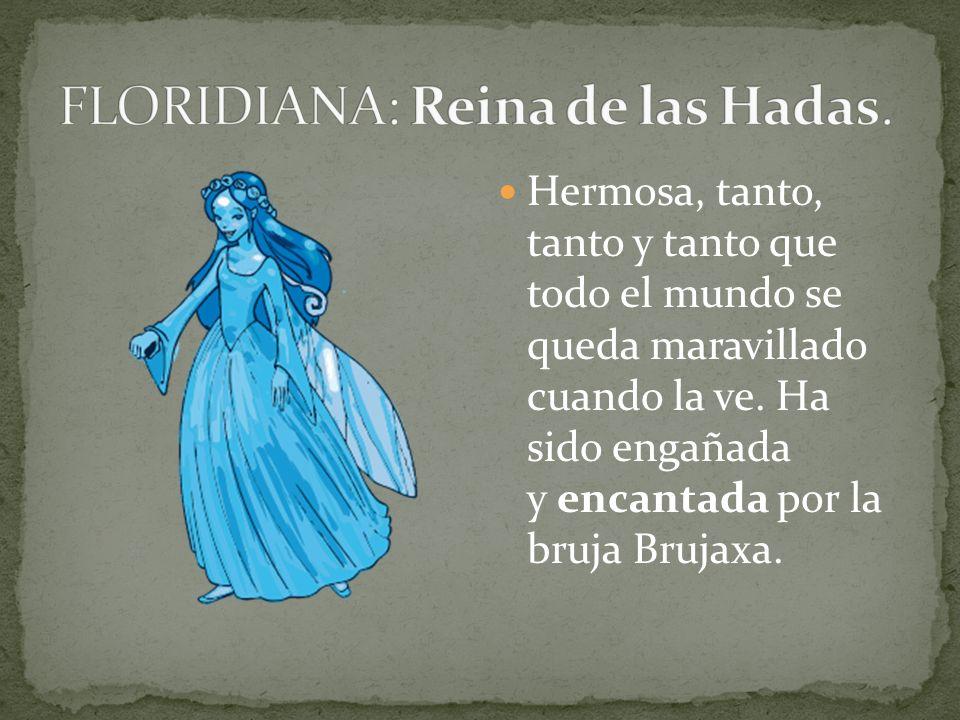 FLORIDIANA: Reina de las Hadas.