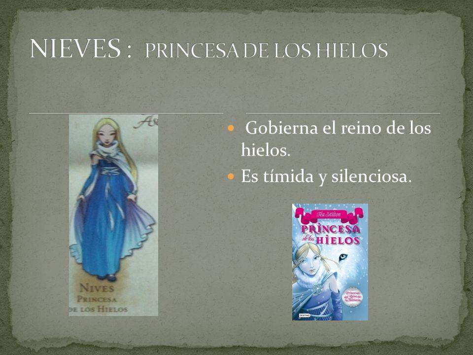 NIEVES : PRINCESA DE LOS HIELOS
