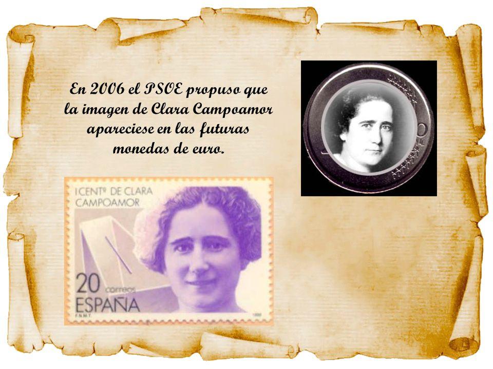En 2006 el PSOE propuso que la imagen de Clara Campoamor apareciese en las futuras monedas de euro.
