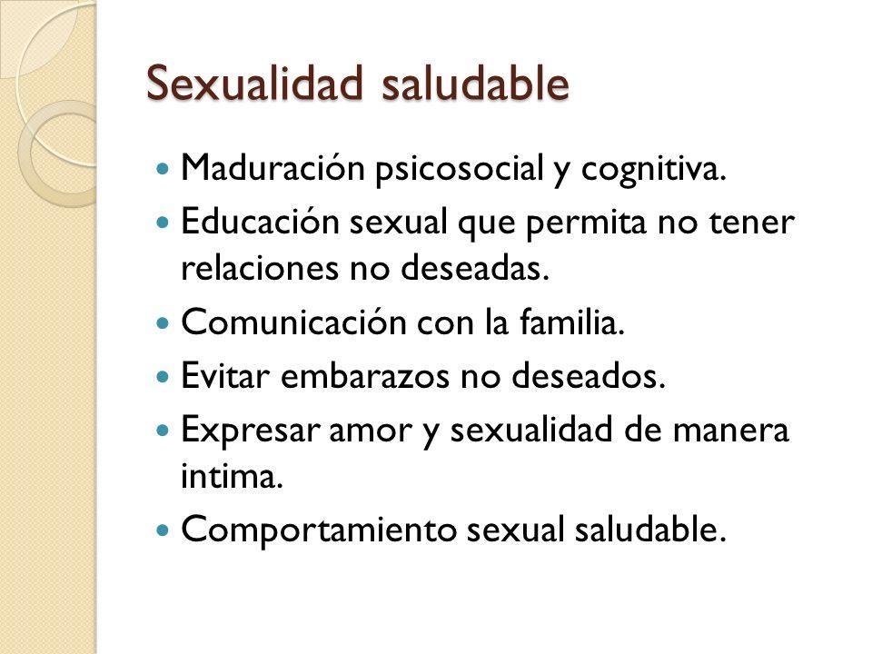Sexualidad saludable Maduración psicosocial y cognitiva.