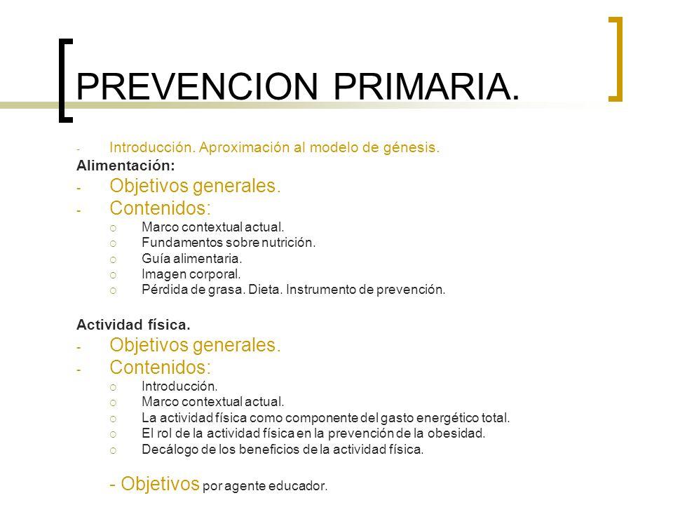 PREVENCION PRIMARIA. Objetivos generales. Contenidos:
