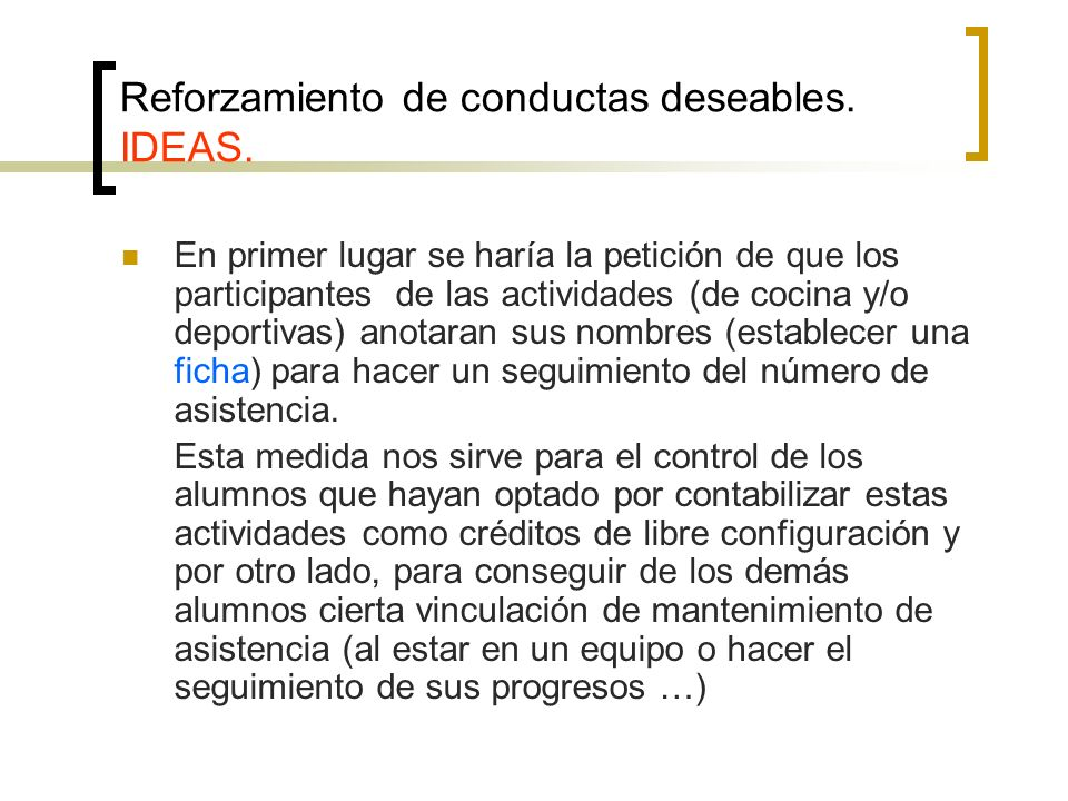 Reforzamiento de conductas deseables. IDEAS.