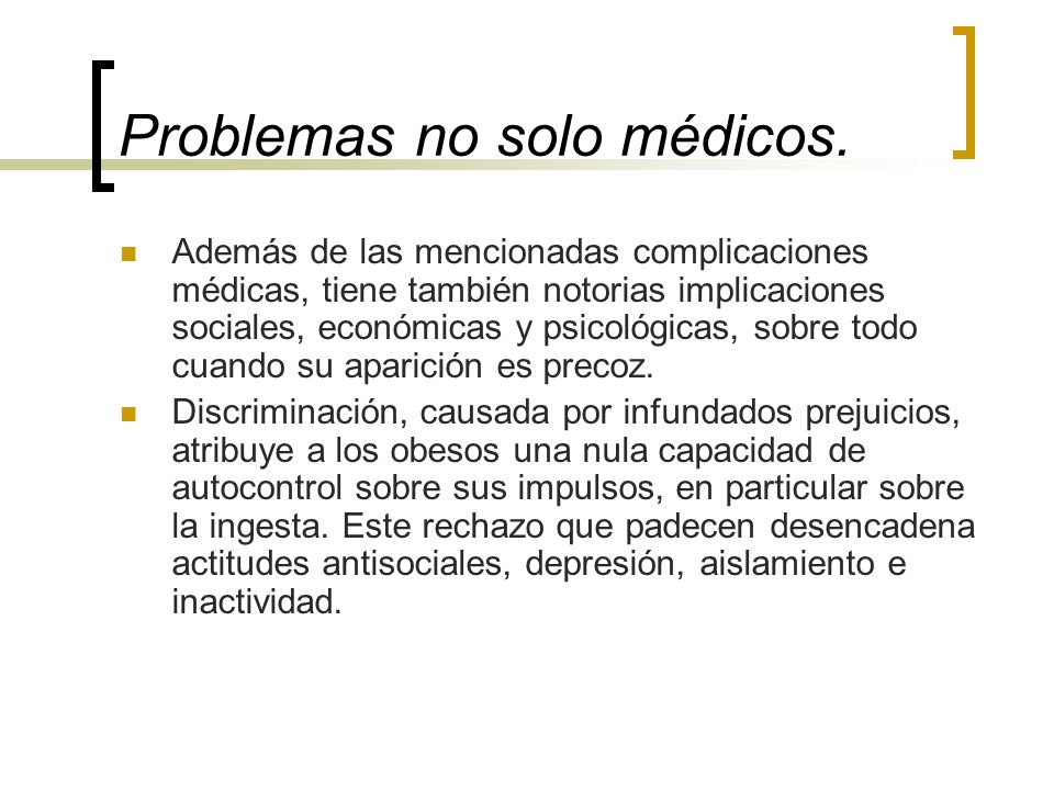 Problemas no solo médicos.