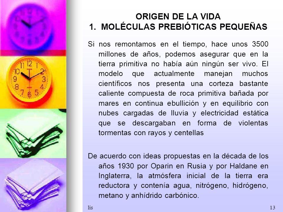 ORIGEN DE LA VIDA 1. MOLÉCULAS PREBIÓTICAS PEQUEÑAS