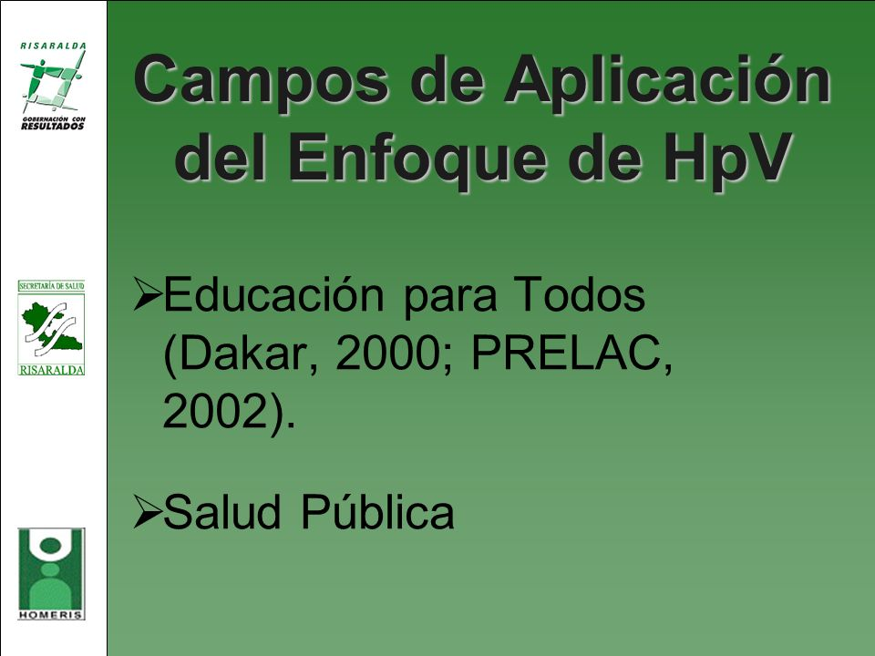 Campos de Aplicación del Enfoque de HpV