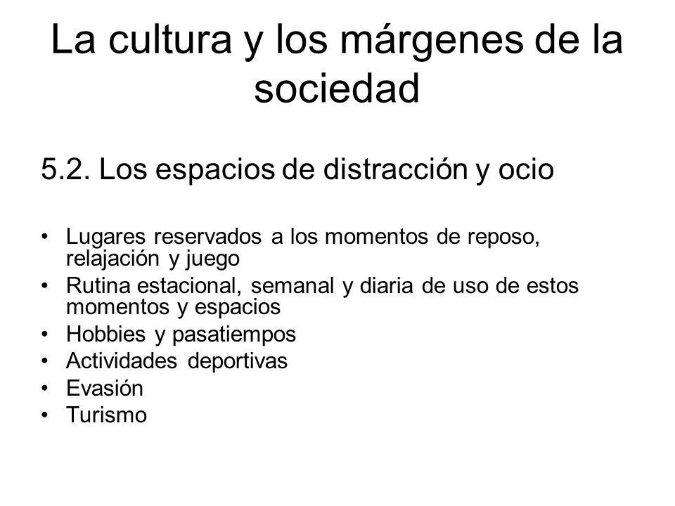 La cultura y los márgenes de la sociedad