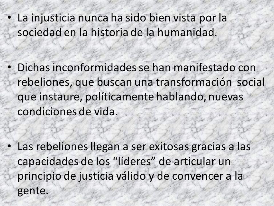 La injusticia nunca ha sido bien vista por la sociedad en la historia de la humanidad.