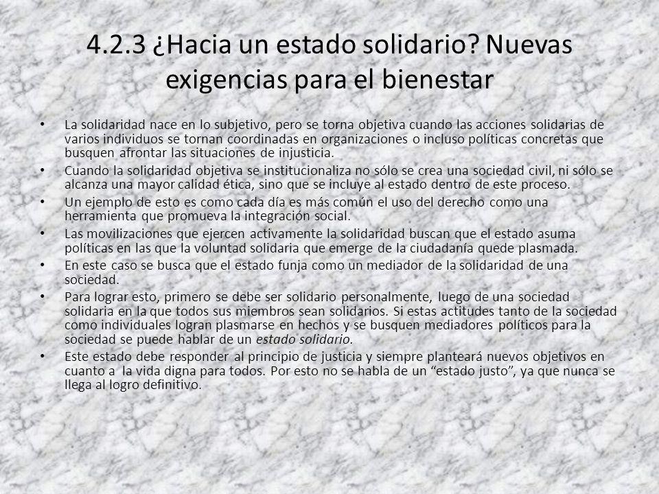 4.2.3 ¿Hacia un estado solidario Nuevas exigencias para el bienestar