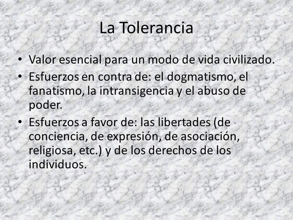 La Tolerancia Valor esencial para un modo de vida civilizado.