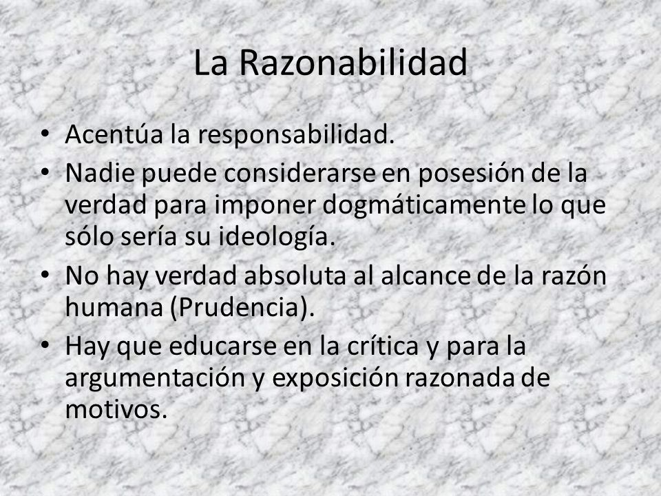 La Razonabilidad Acentúa la responsabilidad.