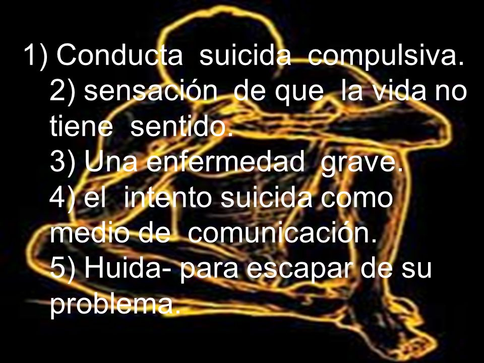 1) Conducta suicida compulsiva