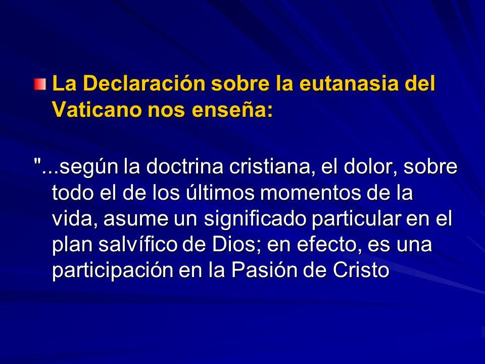 La Declaración sobre la eutanasia del Vaticano nos enseña: