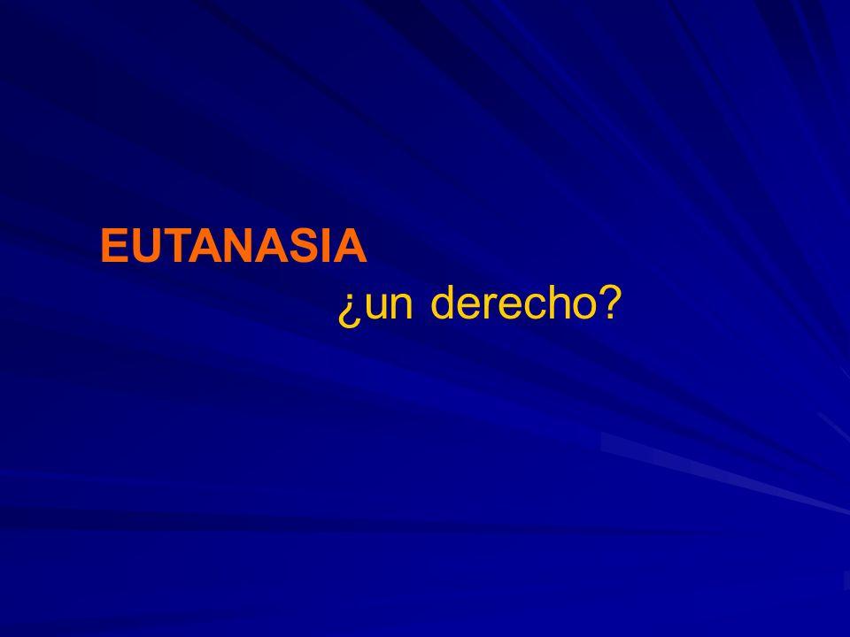 EUTANASIA ¿un derecho