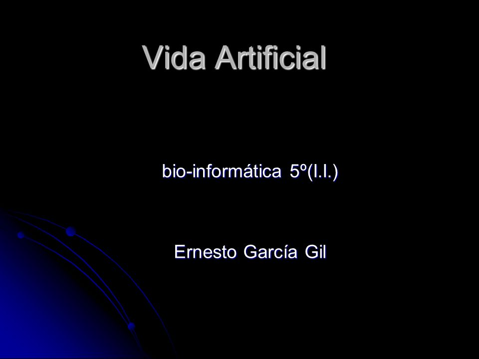 bio-informática 5º(I.I.) Ernesto García Gil