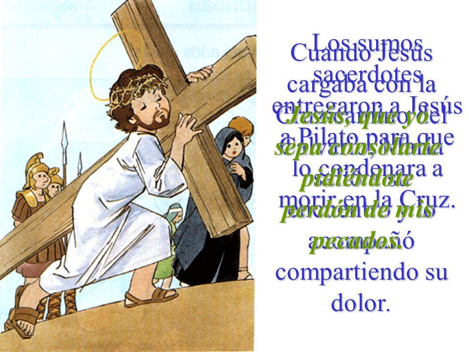Jesús, que yo sepa consolarte pidiéndote perdón de mis pecados.