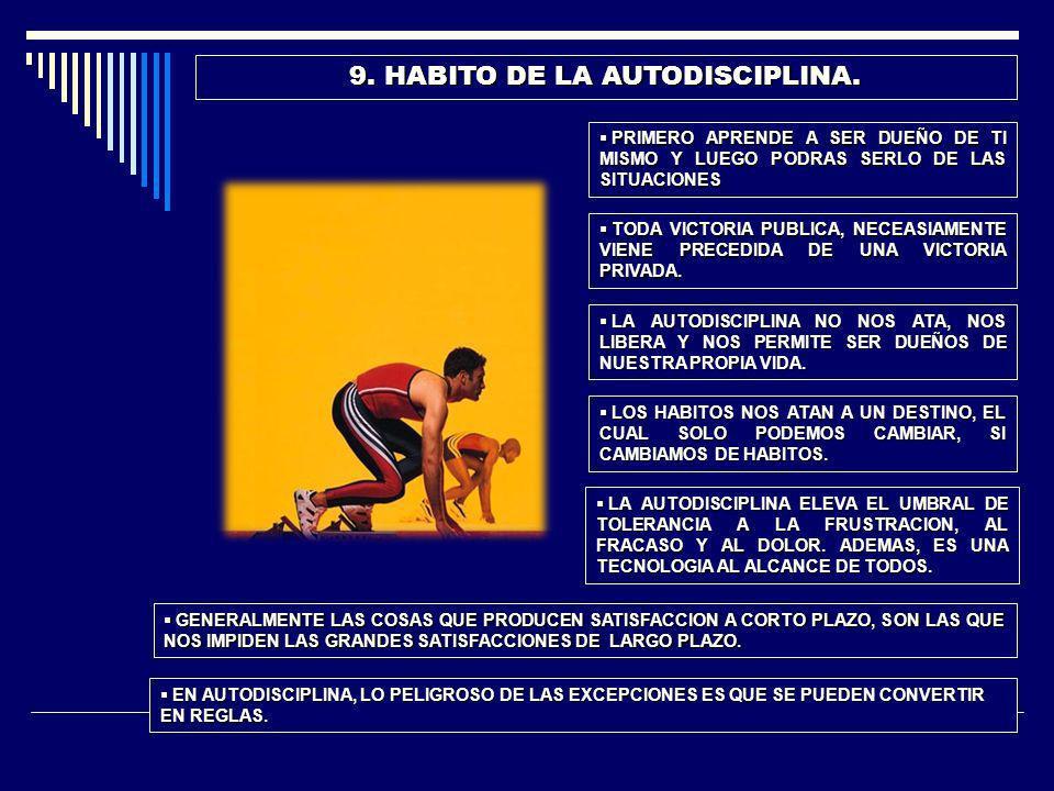 9. HABITO DE LA AUTODISCIPLINA.