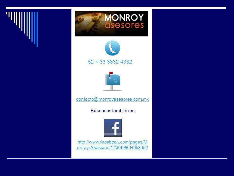 52 + 33 3832-4332 contacto@monroyasesores.com.mx Búscanos también en:
