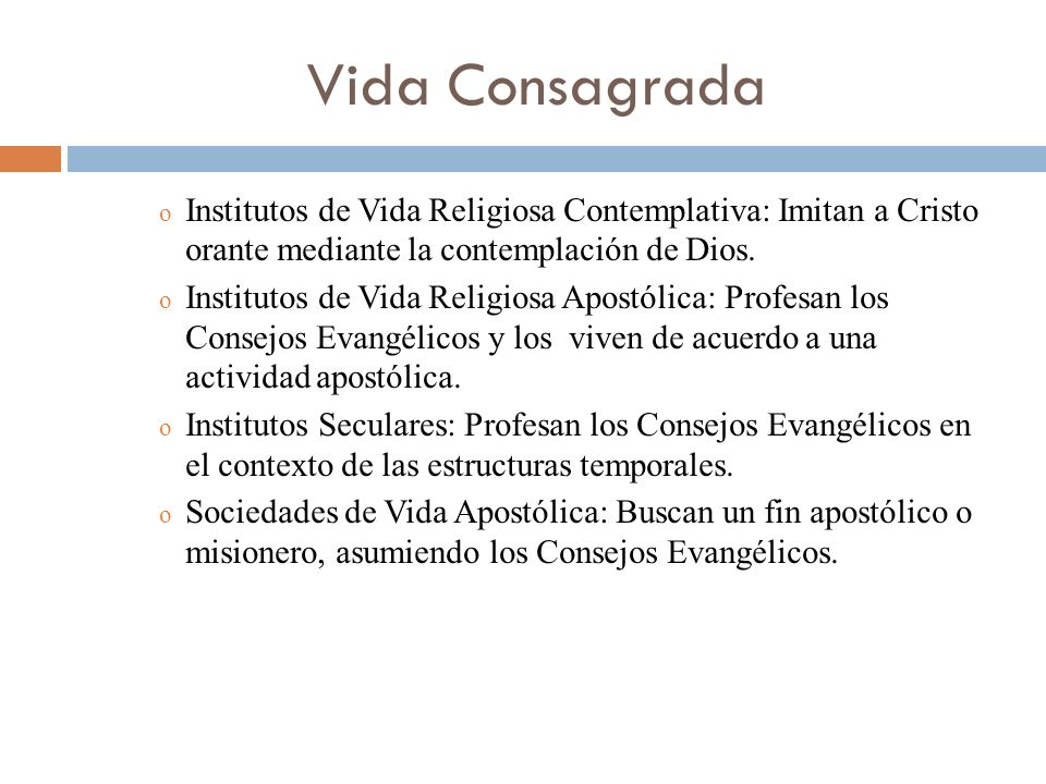 Vida Consagrada Institutos de Vida Religiosa Contemplativa: Imitan a Cristo orante mediante la contemplación de Dios.