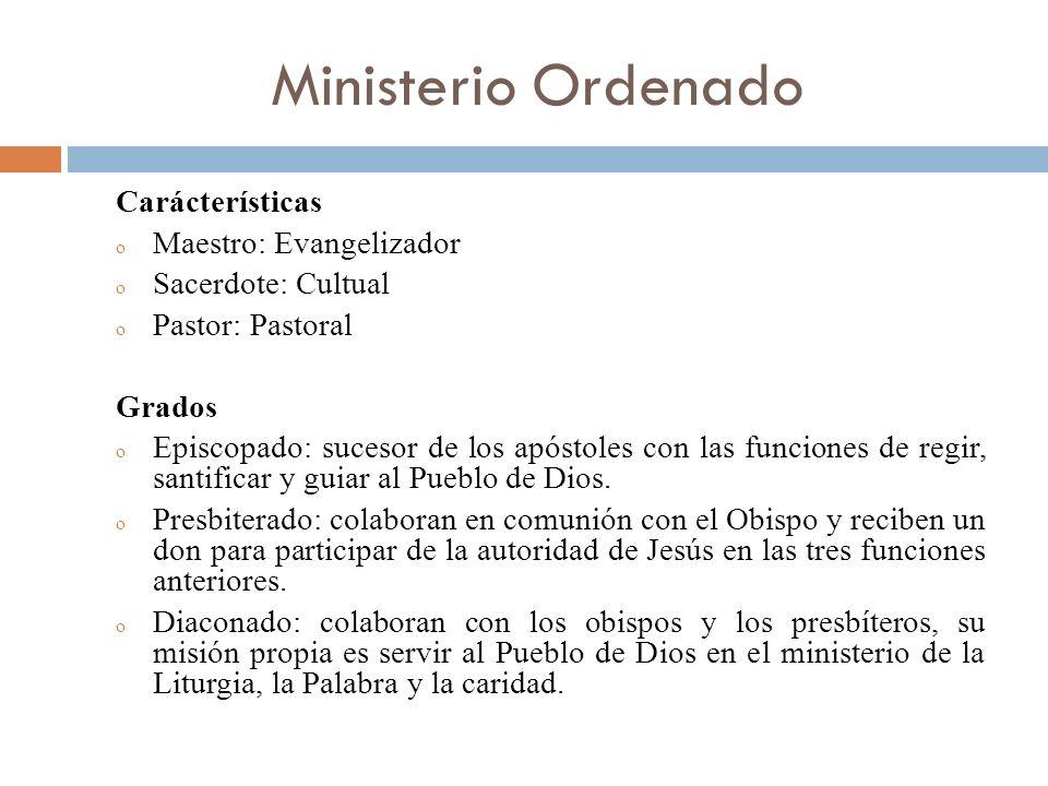 Ministerio Ordenado Carácterísticas Maestro: Evangelizador