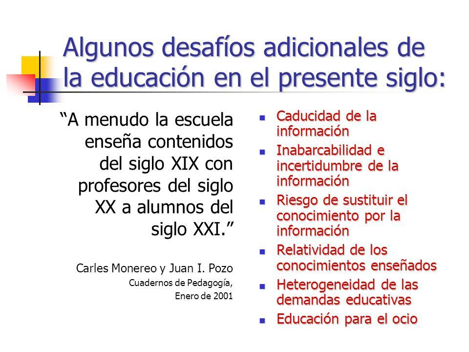 Algunos desafíos adicionales de la educación en el presente siglo: