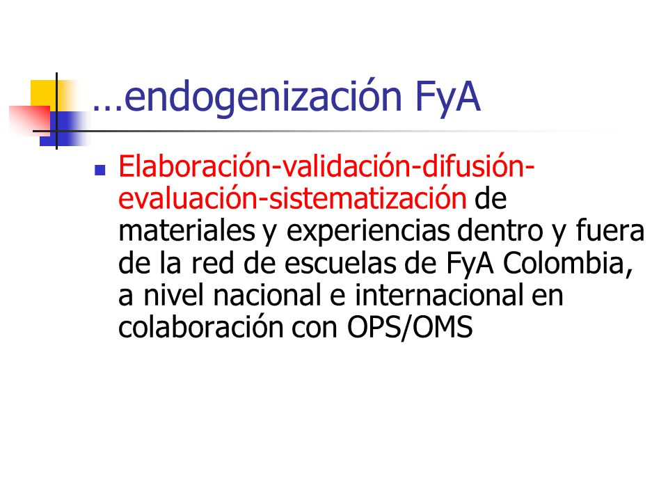 …endogenización FyA