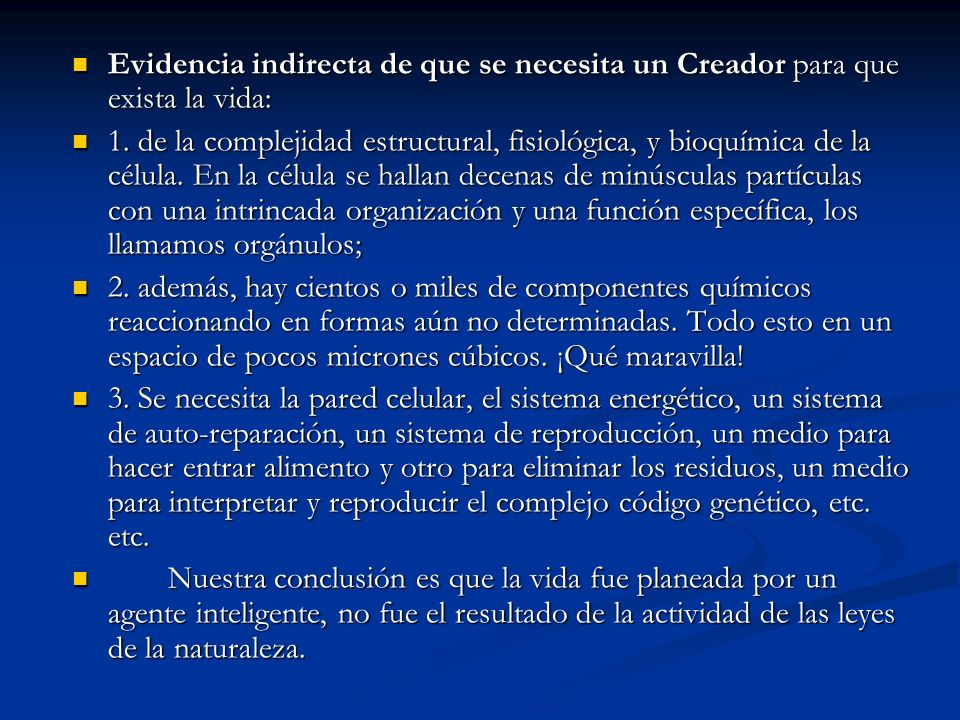 Evidencia indirecta de que se necesita un Creador para que exista la vida: