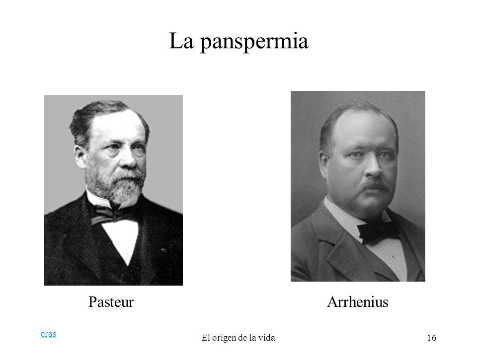 La panspermia Pasteur Arrhenius eras El origen de la vida