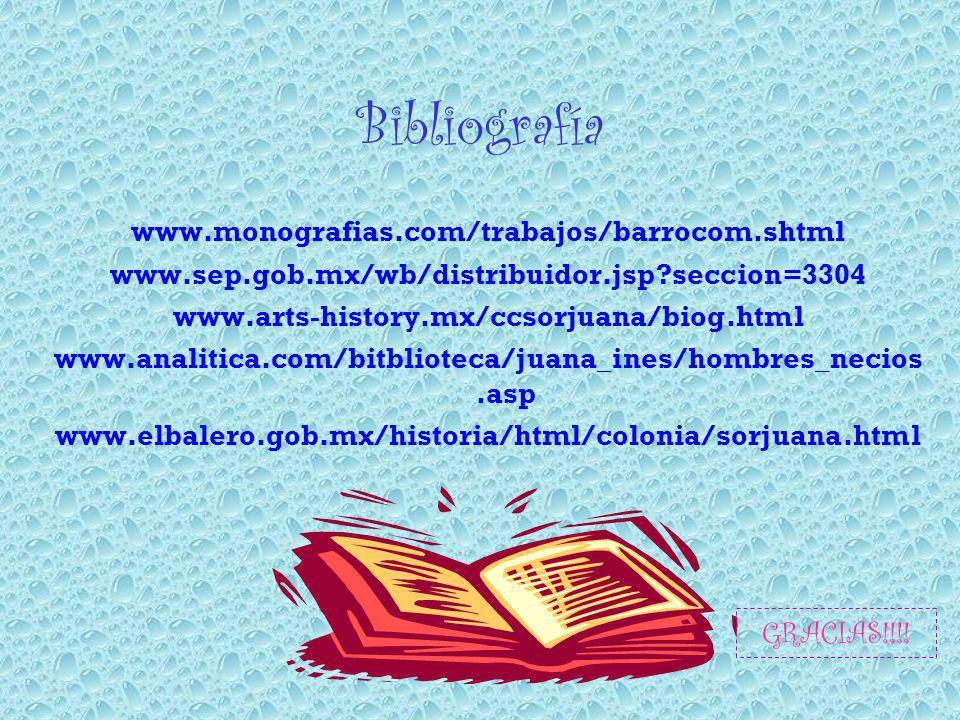 Bibliografía GRACIAS!!!! www.monografias.com/trabajos/barrocom.shtml
