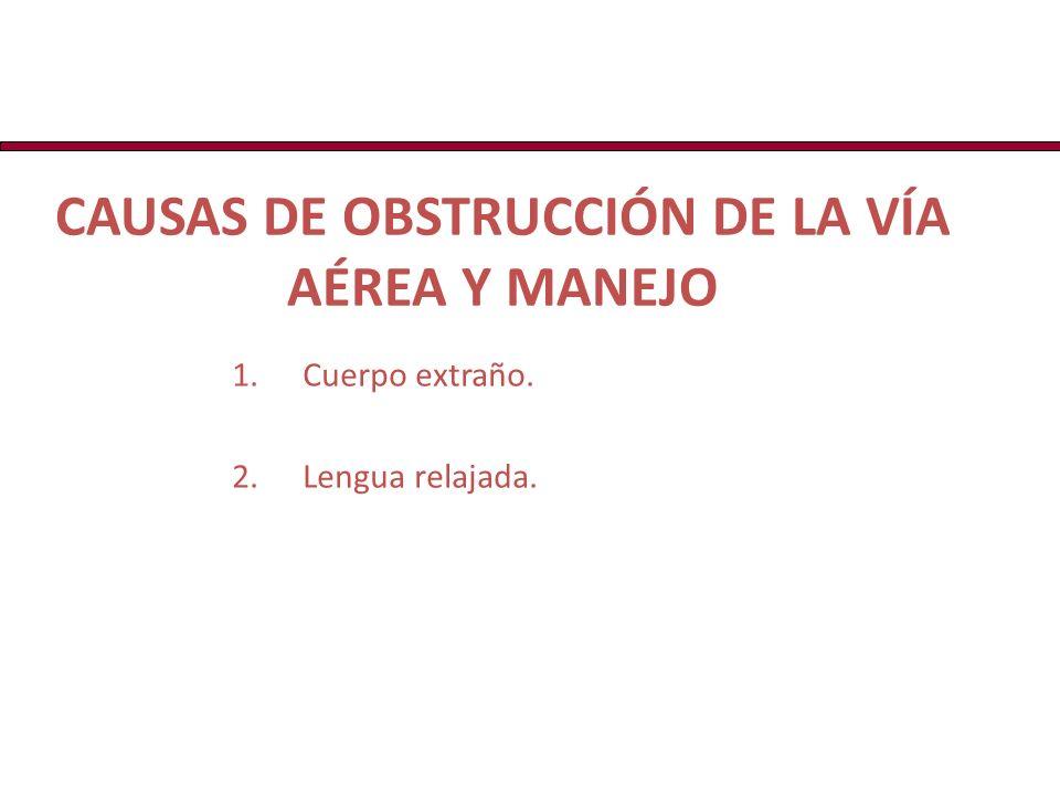 CAUSAS DE OBSTRUCCIÓN DE LA VÍA AÉREA Y MANEJO